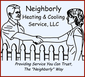 "Neighborly Heating & Cooling Service, LLC - Providing Service You Can Trust, The ""Neighborly"" Way"